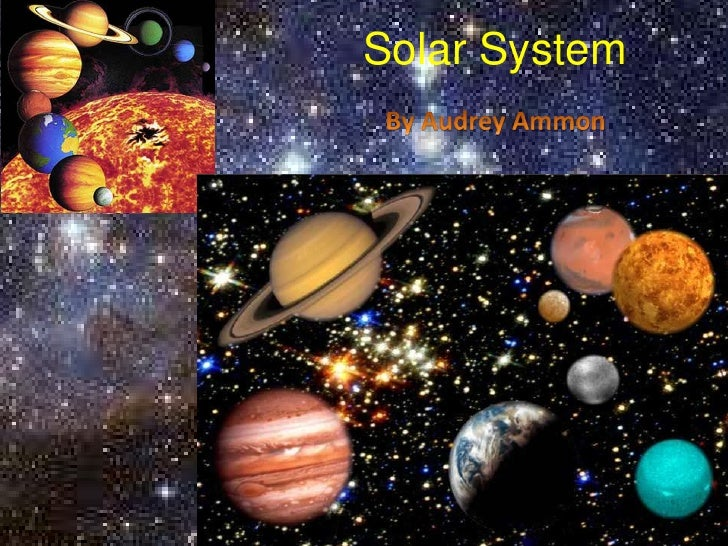 Solar System<br />By Audrey Ammon<br />