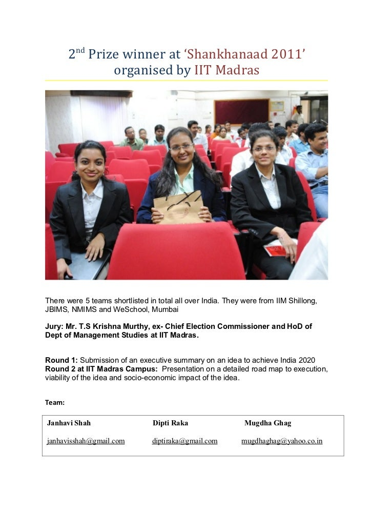 2nd Prize winner at 'Shankhanaad 2011'                organised by IIT MadrasThere were 5 teams shortlisted in total all o...