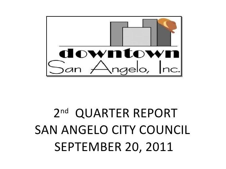 2 nd   QUARTER REPORT SAN ANGELO CITY COUNCIL  SEPTEMBER 20, 2011