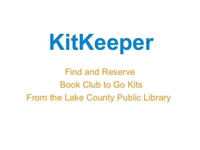 Find and ReserveBook Club to Go KitsFrom the Lake County Public LibraryKitKeeper