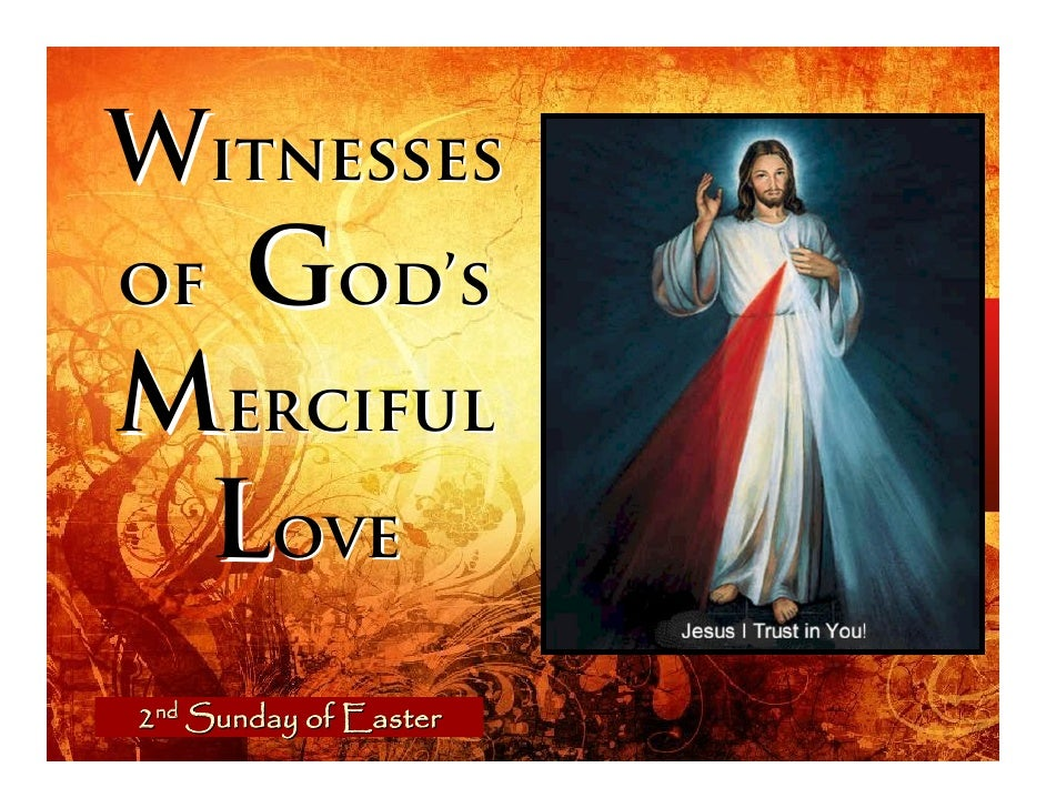 Witnesses of     God's Merciful  Love 2nd Sunday of Easter