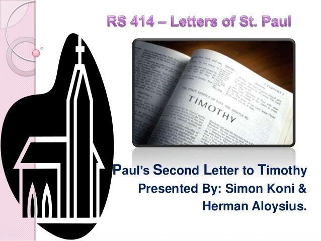 Paul's Second Letter to TimothyPresented By: Simon Koni &Herman Aloysius.