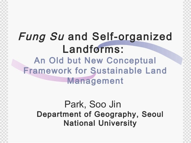 Fung Su and Self-organized       Landforms:  An Old but New ConceptualFramework for Sustainable Land         Management   ...