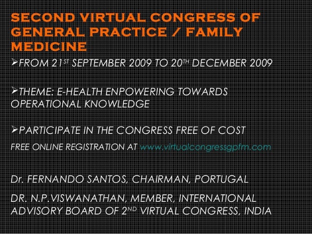 SECOND VIRTUAL CONGRESS OF GENERAL PRACTICE / FAMILY MEDICINE FROM 21ST SEPTEMBER 2009 TO 20TH DECEMBER 2009 THEME: E-HE...