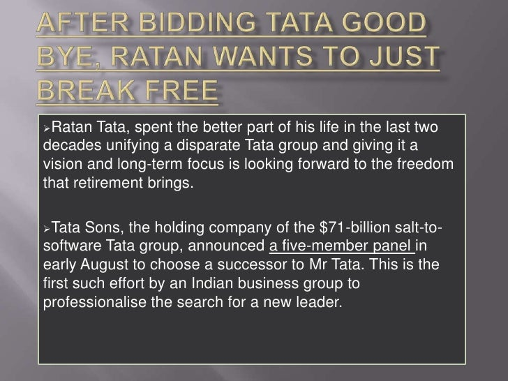 After bidding Tata good bye, Ratan wants to just break free<br /><ul><li>Ratan Tata, spent the better part of his life in...