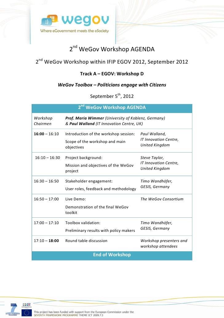 2nd WeGov Workshop AGENDA2nd WeGov Workshop within IFIP EGOV 2012, September 2012                        Track A – EGOV: W...