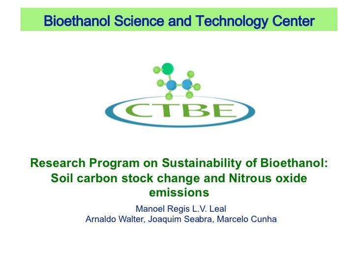 BioethanolScienceandTechnologyCenterResearch Program on Sustainability of Bioethanol:   Soil carbon stock change and ...