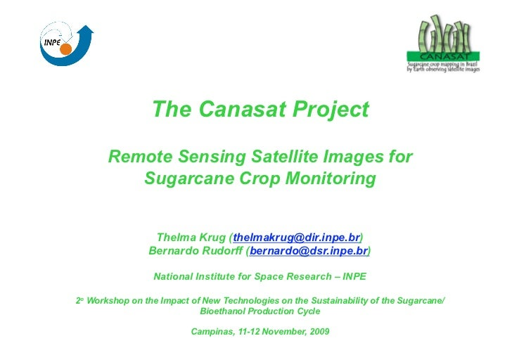 The Canasat Project       Remote Sensing Satellite Images for          Sugarcane Crop Monitoring                 Thelma Kr...