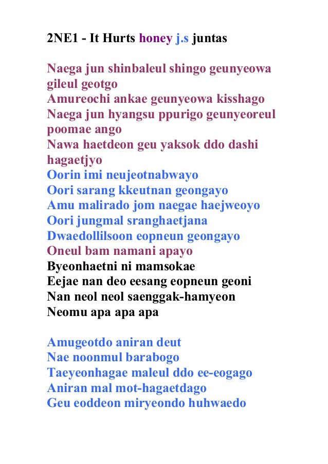 2NE1 - It Hurts honey j.s juntas Naega jun shinbaleul shingo geunyeowa gileul geotgo Amureochi ankae geunyeowa kisshago Na...