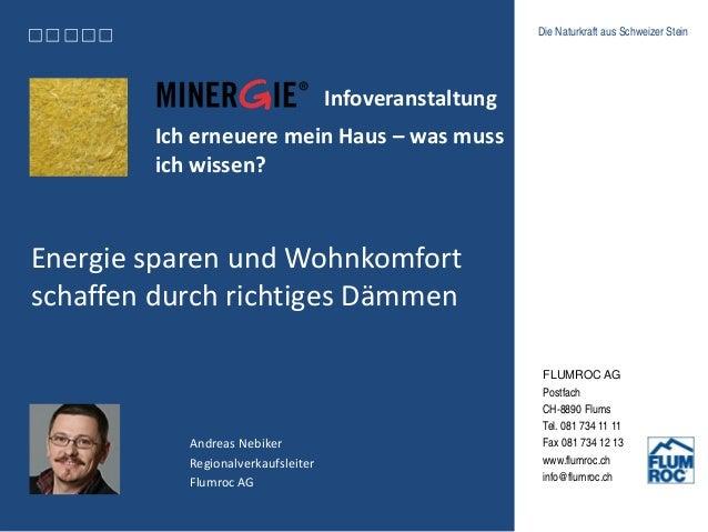 Die Naturkraft aus Schweizer Stein  FLUMROC AG  Postfach  CH-8890 Flums  Tel. 081 734 11 11  Fax 081 734 12 13  www.flumro...