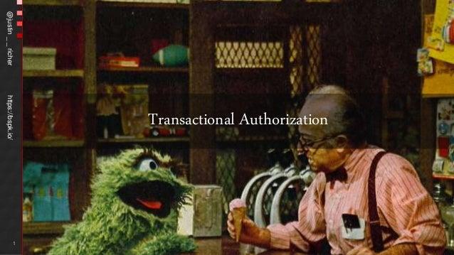@justin__richerhttps://bspk.io/ Transactional Authorization 1