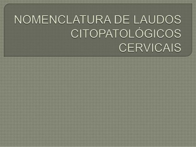 •CLASSE 1- ausência de células atípicas ou anormais •CLASSE 2- citologia atípica, mas sem evidência de anormalidades. •CLA...