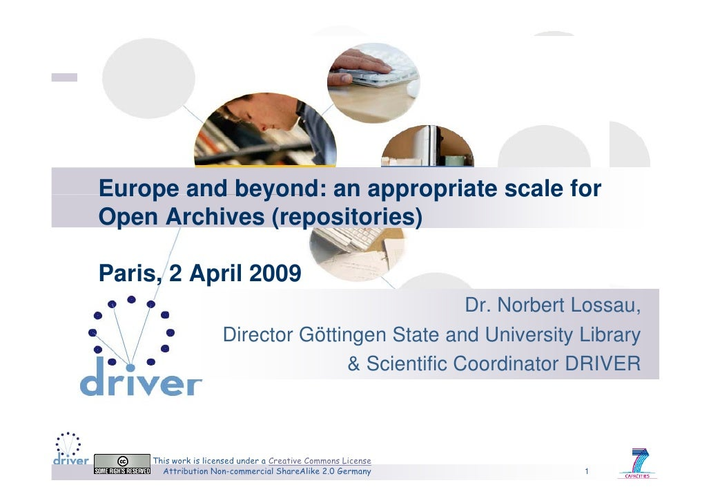 Europe and beyond: an appropriate scale for Open Archives (repositories)  Paris, 2 April 2009                             ...
