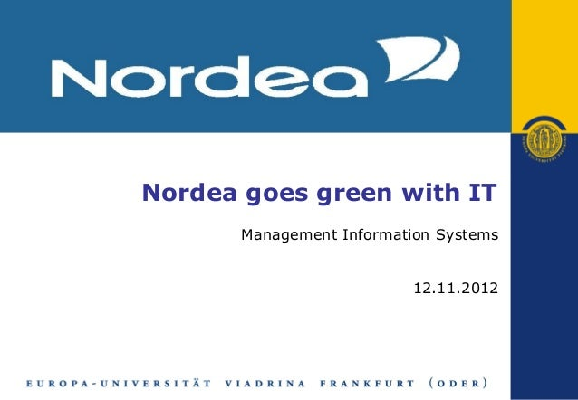 Nordea goes green with IT      Management Information Systems                         12.11.2012