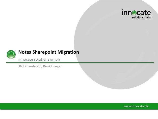 Notes Sharepoint Migration innocate solutions gmbh Ralf Granderath, René Hoegen  www.innocate.de