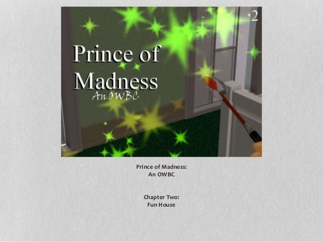 Prince of Madness: An OWBC Chapter Two: Fun House