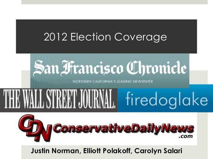 2012 Election Coverage<br />Justin Norman, Elliott Polakoff, Carolyn Salari<br />