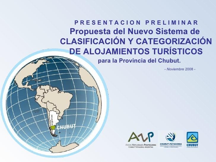 P R E S E N T A C I O N  P R E L I M I N A R Propuesta del Nuevo Sistema de  CLASIFICACIÓN Y CATEGORIZACIÓN DE ALOJAMIENTO...