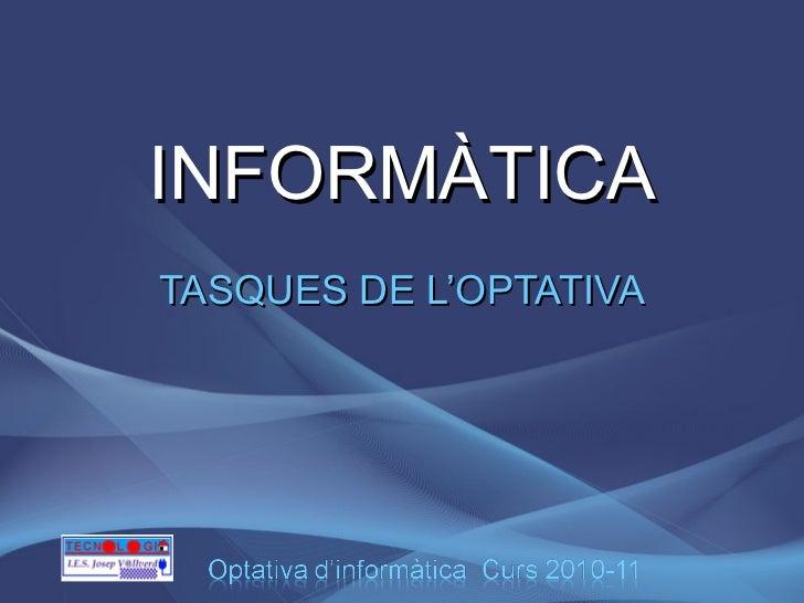 INFORMÀTICA TASQUES DE L'OPTATIVA