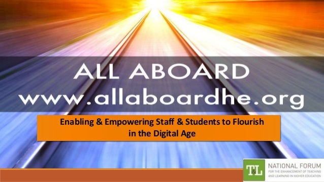 Enabling & Empowering Staff & Students to Flourish in the Digital Age