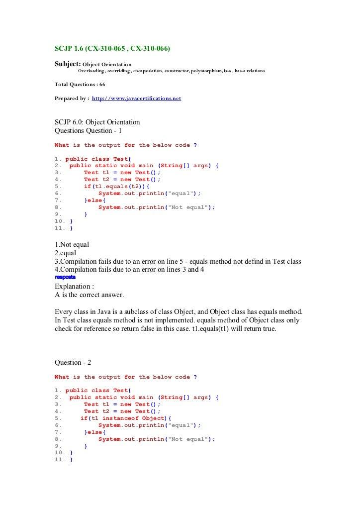 SCJP 1.6 (CX-310-065 , CX-310-066)Subject: Object Orientation           Overloading , overriding , encapsulation, construc...