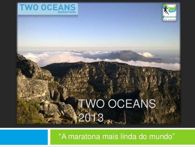 "TWO OCEANS     2013""A maratona mais linda do mundo"""