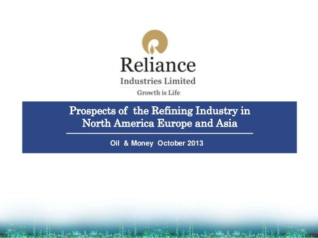 Prospects of the Refining Industry in North America Europe and Asia Oil & Money October 2013