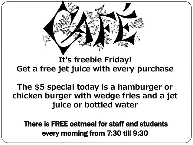 It's freebie Friday! Get a free jet juice with every purchase The $5 special today is a hamburger or chicken burger with w...