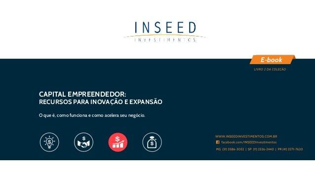 WWW.INSEEDINVESTIMENTOS.COM.BR MG (31) 3586-3052 | SP (11) 2526-2440 | PR (41) 3271-7620 facebook.com/INSEEDInvestimentos ...