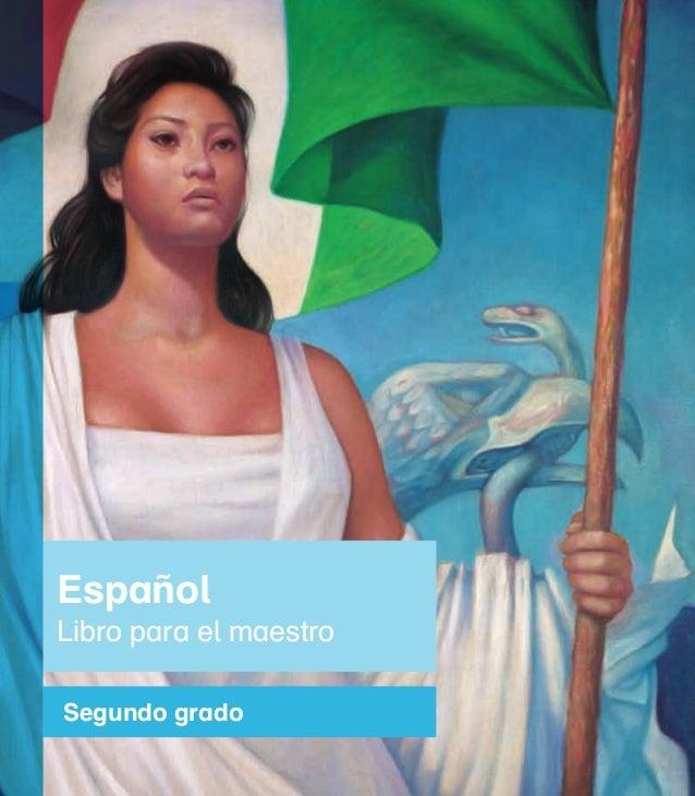 Segundo grado Español Libro para el maestro Español.Libroparaelmaestro.Segundogrado 12mm/5.14indd.indd 2 22/05/14 14:44