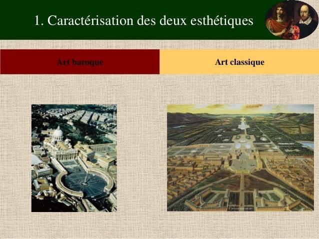 1. Caractérisation des deux esthétiques  Art baroque  Art classique