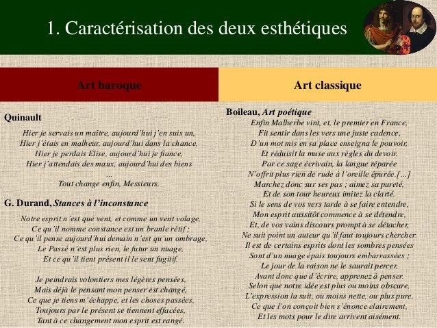 1. Caractérisation des deux esthétiques  Art baroque  Art classique  Quinault  Hier je servais un maître, aujourd'hui j'en...
