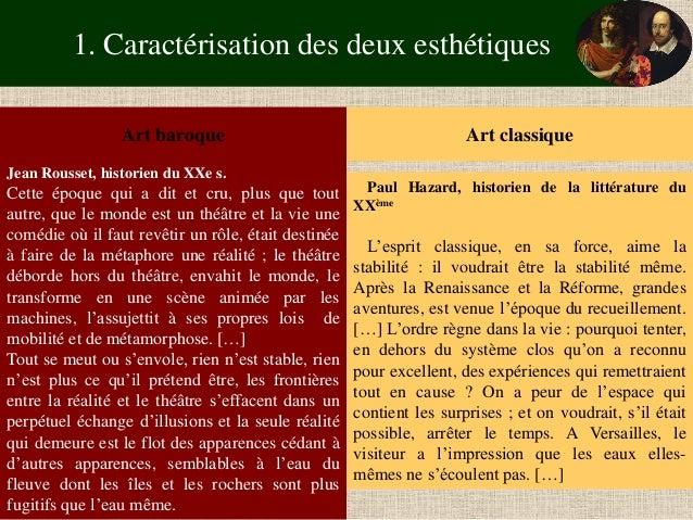 1. Caractérisation des deux esthétiques  Art baroque  Art classique  Jean Rousset, historien du XXe s.  Cette époque qui a...