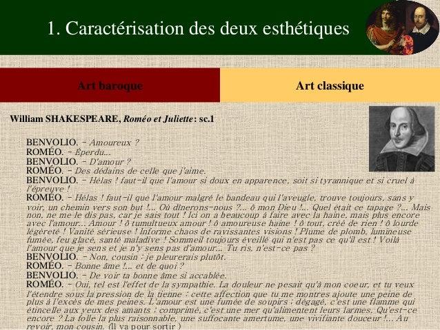 1. Caractérisation des deux esthétiques  Art baroque  Art classique  William SHAKESPEARE, Roméo et Juliette: sc.1  BENVOLI...