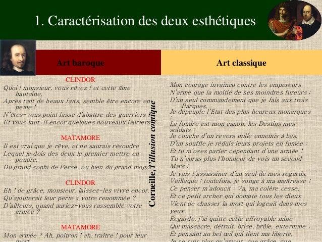 1. Caractérisation des deux esthétiques  Art baroque  Art classique  CLINDOR  Quoi ! monsieur, vous rêvez ! et cette âme h...