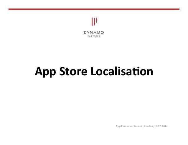 App  Store  Localisa/on App Promotion Summit, London, 10.07.2014