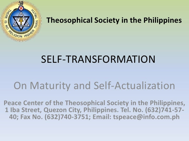 Theosophical Society in the Philippines<br />SELF-TRANSFORMATION<br />On Maturity and Self-Actualization<br />Peace Center...