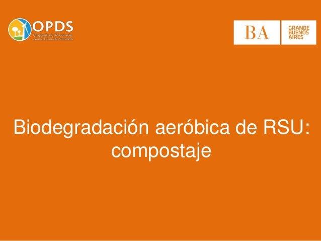 Biodegradación aeróbica de RSU: compostaje