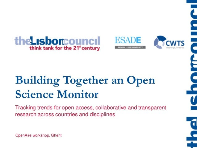 Building Together an Open Science Monitor OpenAire workshop, Ghent Tracking trends for open access, collaborative and tran...