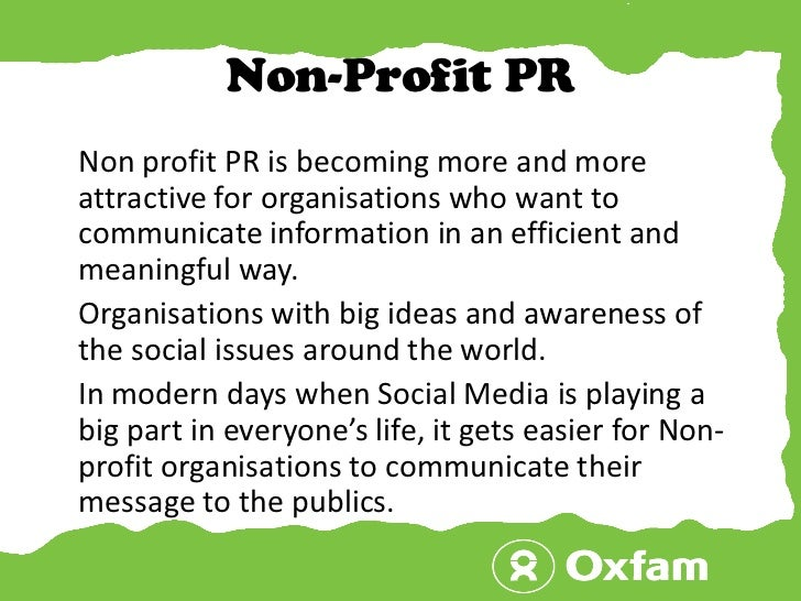 Non-Profit PR<br />    Non profit PR is becoming more and more attractive for organisations who want to communicate inform...