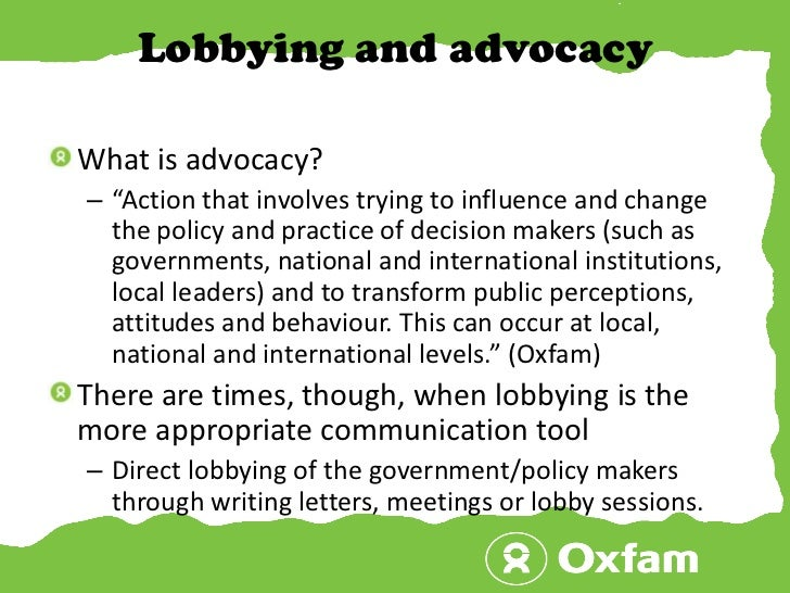 """Lobbying and advocacy<br />What is advocacy?<br />""""Action that involves trying to influence and change the policy and prac..."""