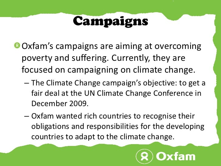 Campaigns<br />Oxfam's campaigns are aiming at overcoming poverty and suffering. Currently, they are focused on campaignin...