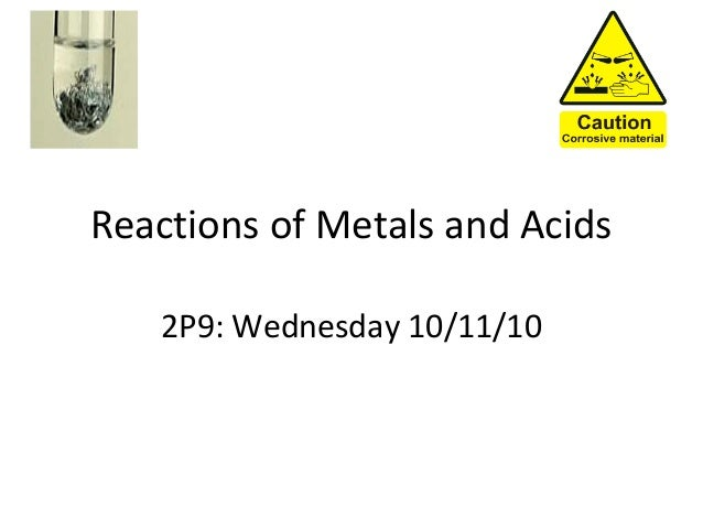 Reactions of Metals and Acids 2P9: Wednesday 10/11/10