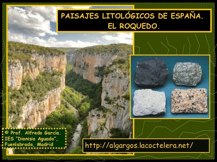 """PAISAJES LITOLÓGICOS DE ESPAÑA.  EL ROQUEDO. © Prof. Alfredo García. IES """"Dionisio Aguado"""", Fuenlabrada, Madrid http:// al..."""