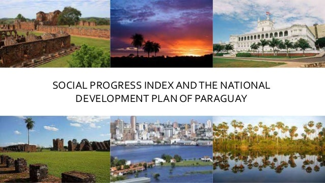 SOCIAL PROGRESS INDEX ANDTHE NATIONAL DEVELOPMENT PLAN OF PARAGUAY