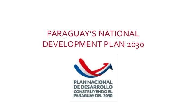PARAGUAY'S NATIONAL DEVELOPMENT PLAN 2030
