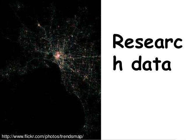 Swinburne Researc h data http://www.flickr.com/photos/trendsmap/