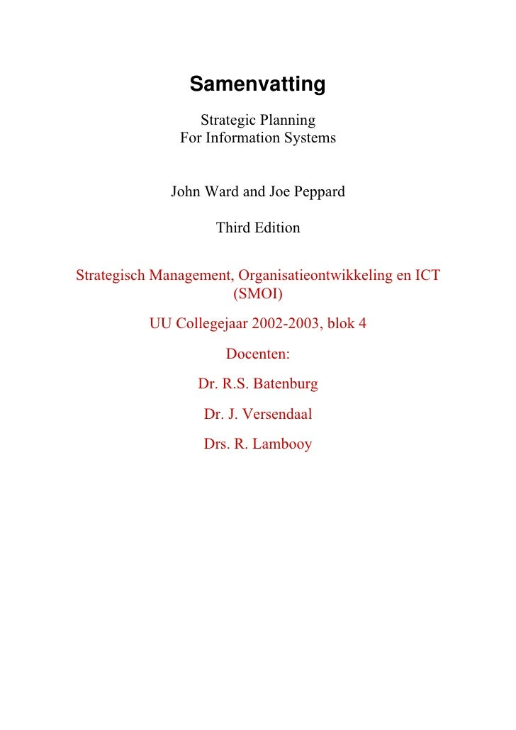 Samenvatting                   Strategic Planning                For Information Systems                 John Ward and Joe...