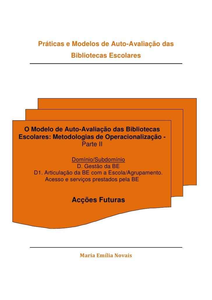 Práticas e Modelos de Auto-Avaliação das                  Bibliotecas Escolares      O Modelo de Auto-Avaliação das Biblio...