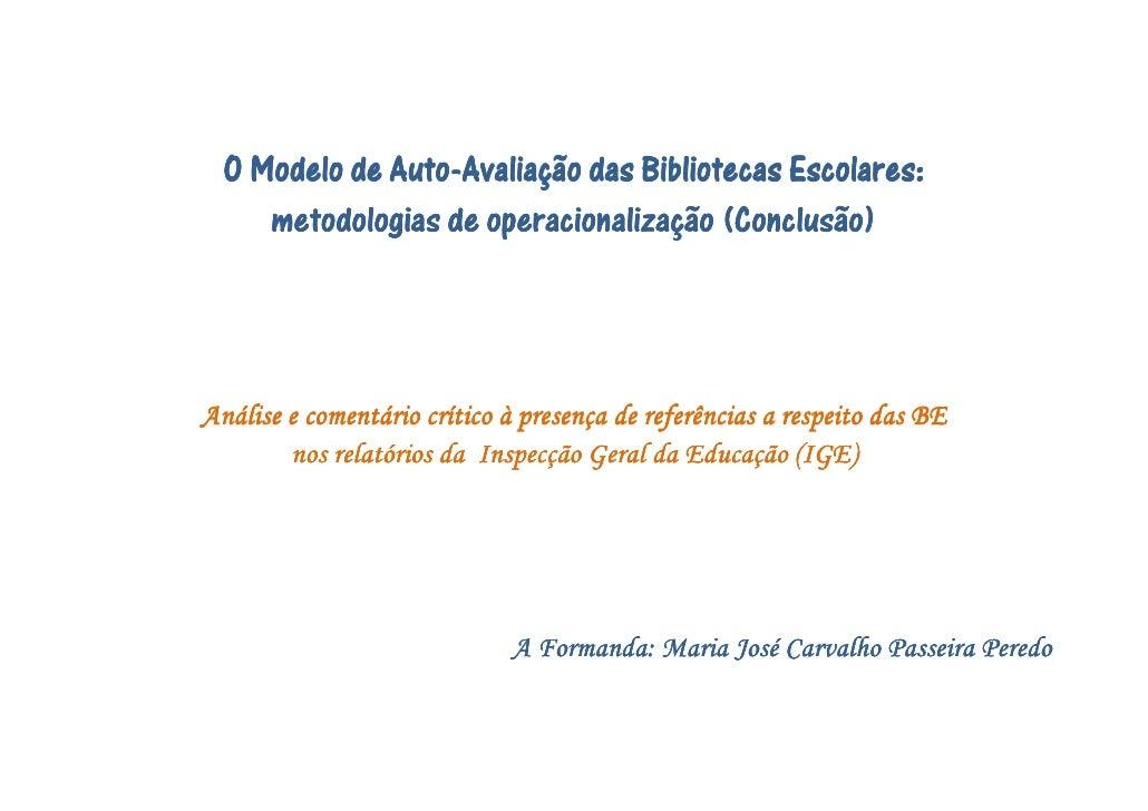 Auto-   O Modelo de Auto-Avaliação das Bibliotecas Escolares:      metodologias de operacionalização (Conclusão)     Análi...